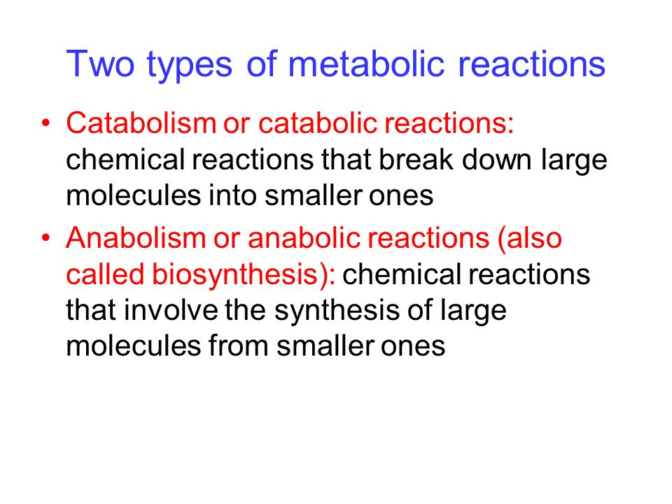 Two types of metabolic reactions