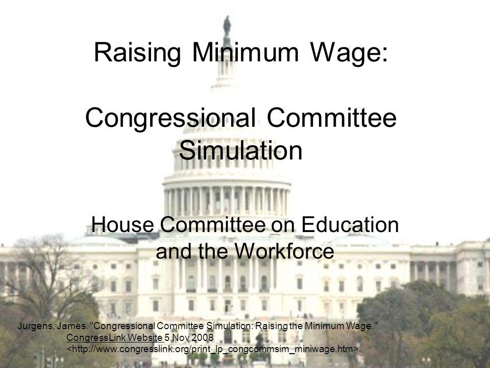 Raising Minimum Wage: Congressional Committee Simulation