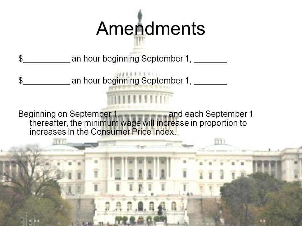 Amendments $__________ an hour beginning September 1, _______