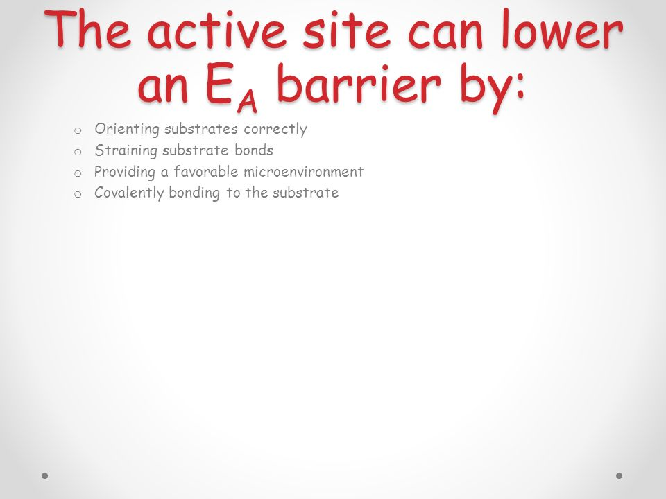 The active site can lower an EA barrier by:
