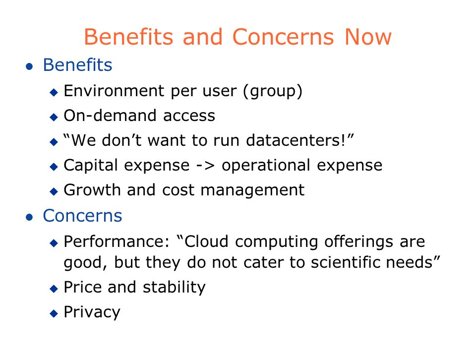 Benefits and Concerns Now