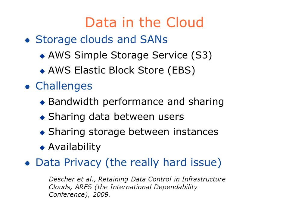 Data in the Cloud Storage clouds and SANs Challenges