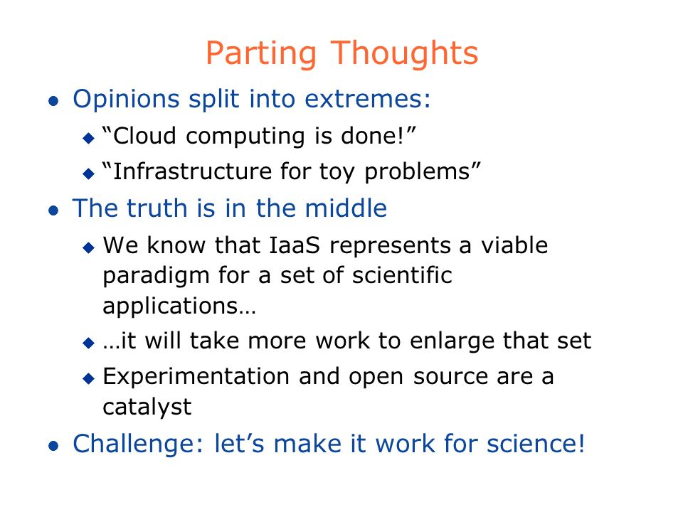 Parting Thoughts Opinions split into extremes: