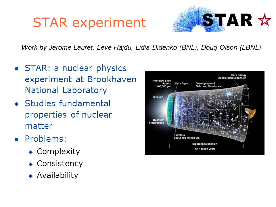 STAR experiment Work by Jerome Lauret, Leve Hajdu, Lidia Didenko (BNL), Doug Olson (LBNL)