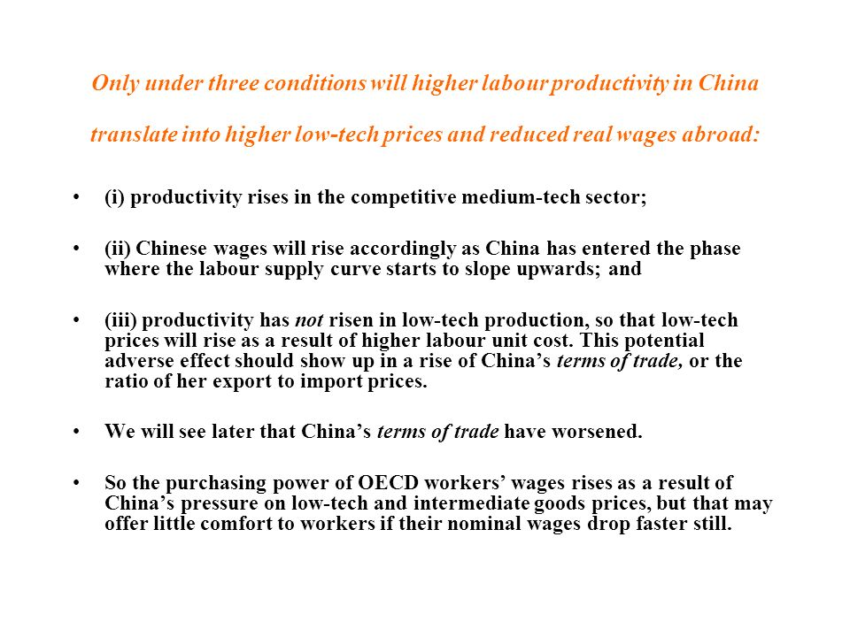 Only under three conditions will higher labour productivity in China translate into higher low-tech prices and reduced real wages abroad: