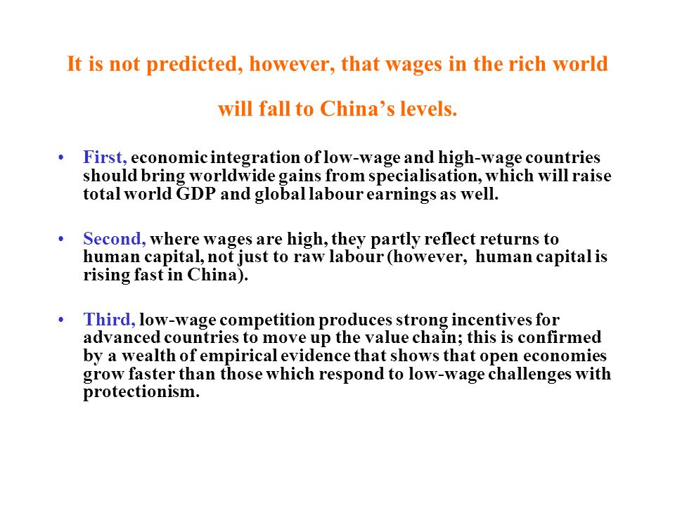 It is not predicted, however, that wages in the rich world will fall to China's levels.
