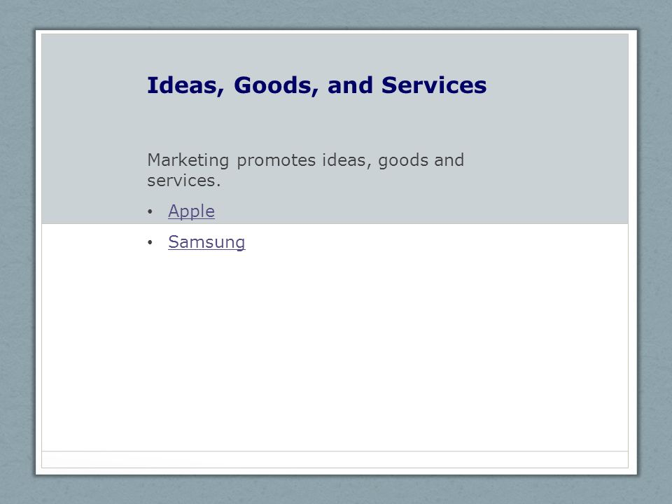 Ideas, Goods, and Services