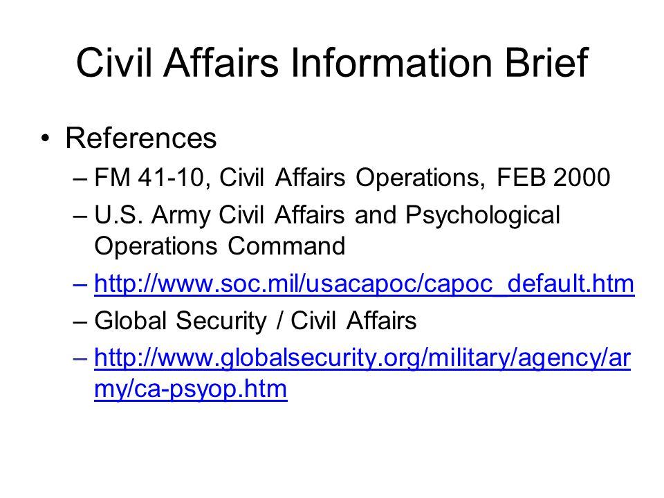 Civil affairs capabilities and deployment cpt marshall sybert civil affairs information brief pronofoot35fo Choice Image