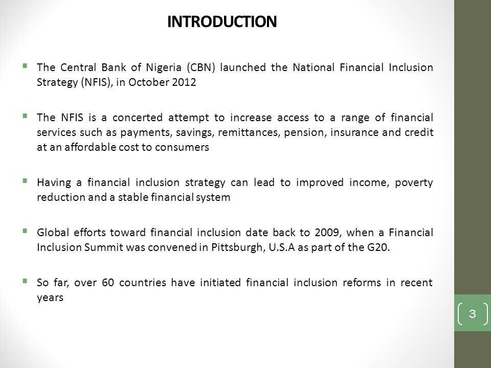 INTRODUCTION The Central Bank of Nigeria (CBN) launched the National Financial Inclusion Strategy (NFIS), in October
