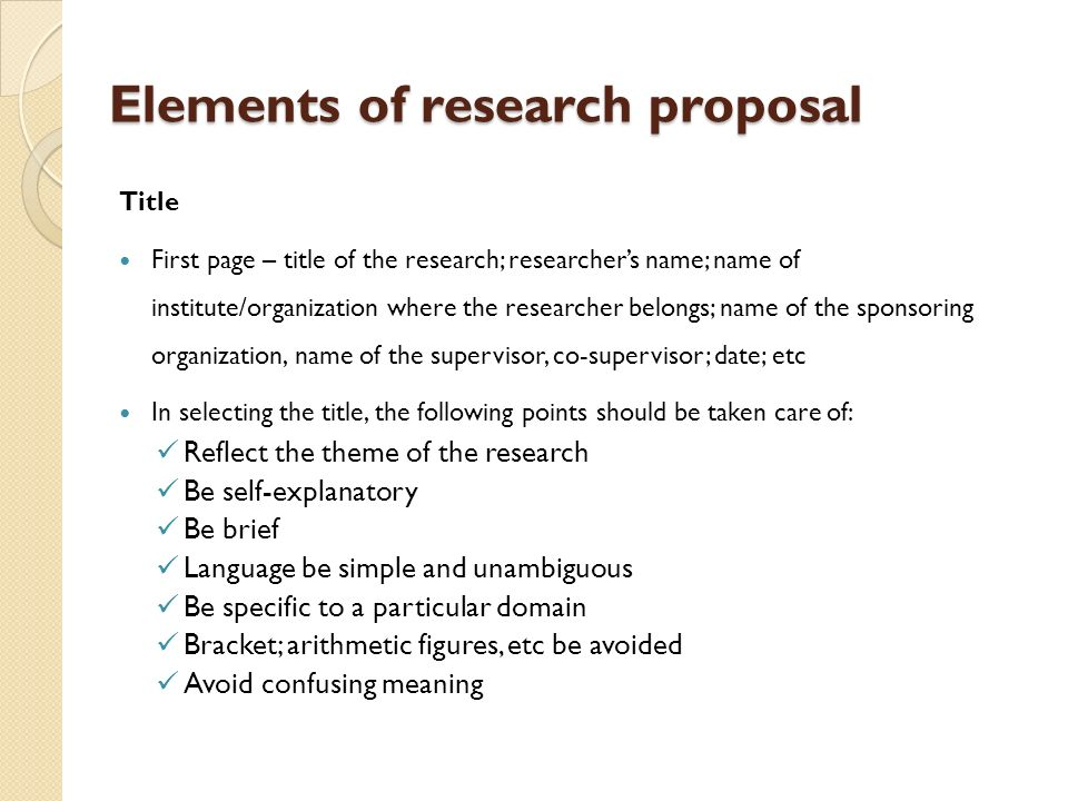 elements of a research proposal Research research and economic development  common elements of a proposal  the abstract describes the major objectives of the proposed research.