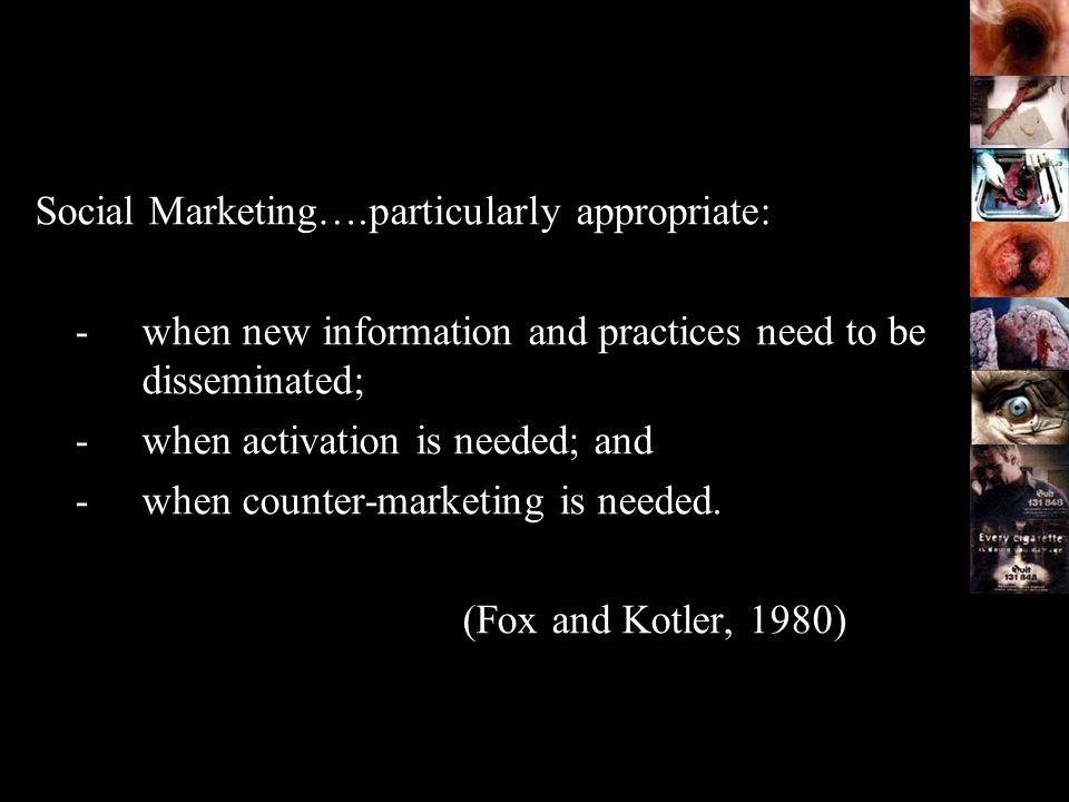 Social Marketing….particularly appropriate: