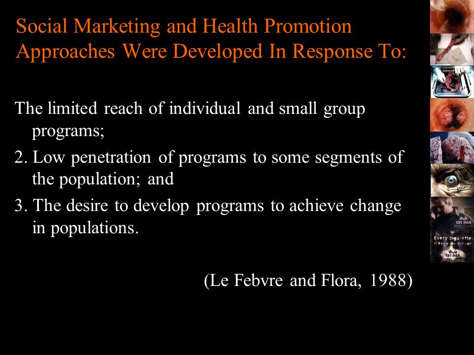 Social Marketing and Health Promotion Approaches Were Developed In Response To: