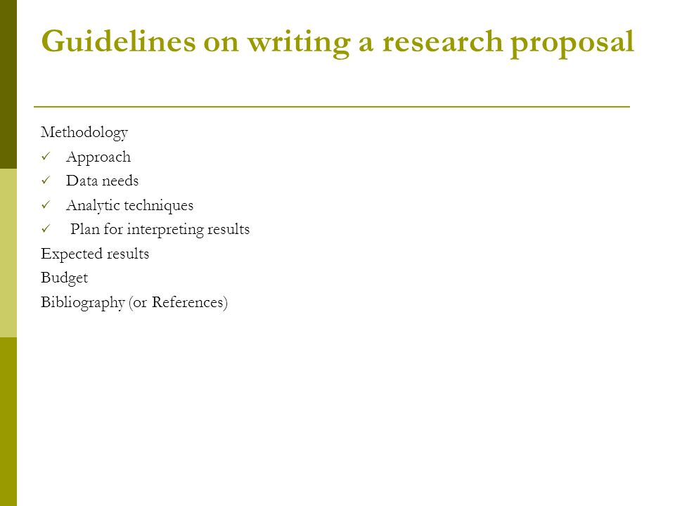 guidelines on writing a research proposal Guidance on writing an outline research proposal in order to assess your application, it is helpful to see an outline of the research area in which you would like to.