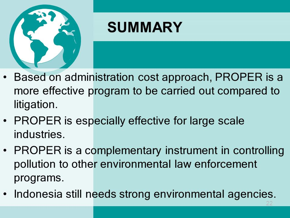 SUMMARY Based on administration cost approach, PROPER is a more effective program to be carried out compared to litigation.