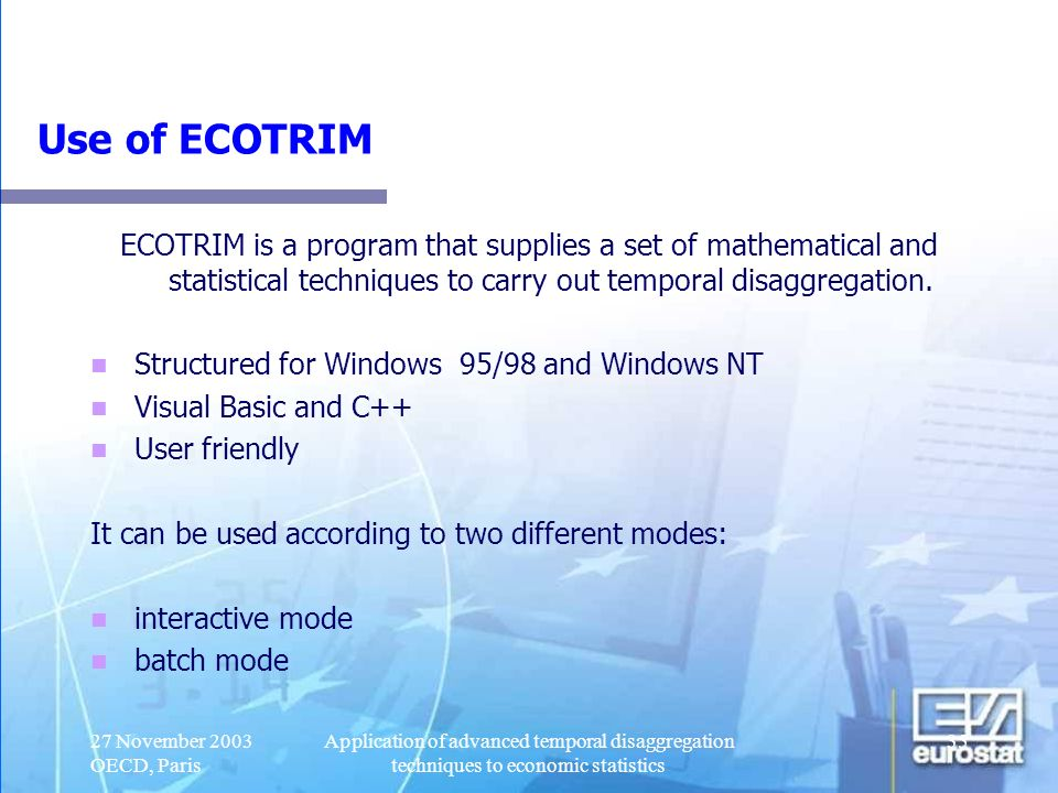 Use of ECOTRIM ECOTRIM is a program that supplies a set of mathematical and statistical techniques to carry out temporal disaggregation.