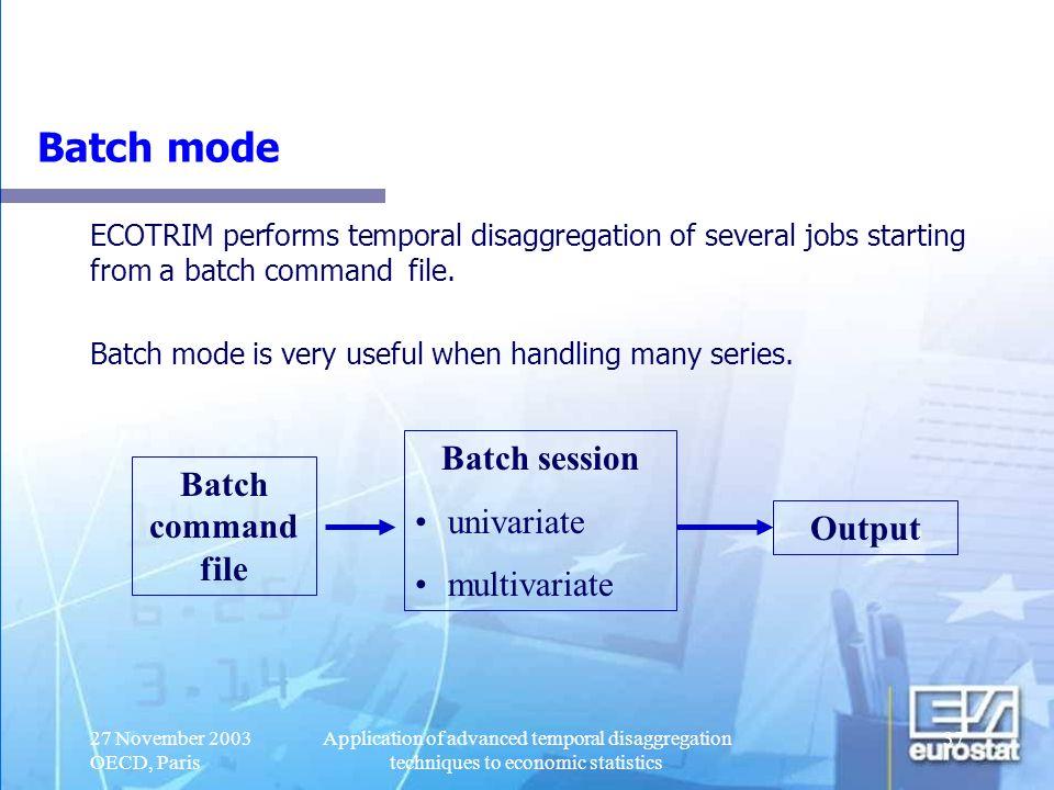 Batch mode Batch session univariate Batch command file multivariate