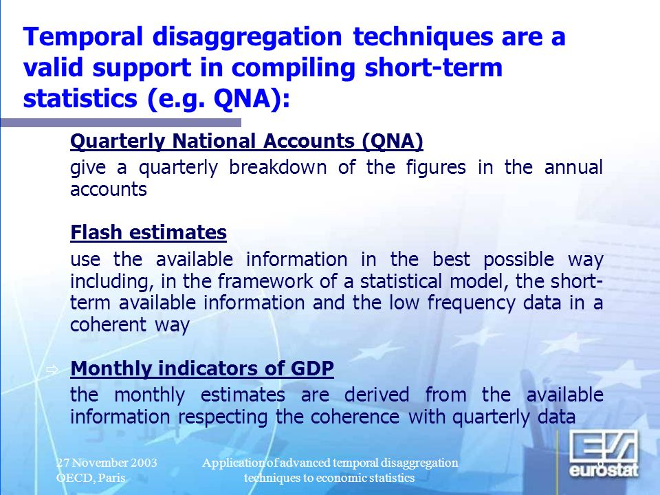 27/03/2017 Temporal disaggregation techniques are a valid support in compiling short-term statistics (e.g. QNA):