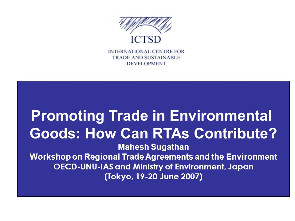 Promoting Trade in Environmental Goods: How Can RTAs Contribute