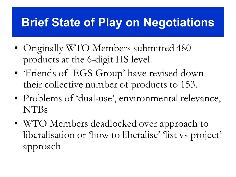 Brief State of Play on Negotiations