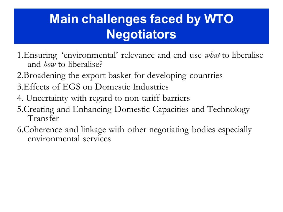 Main challenges faced by WTO Negotiators