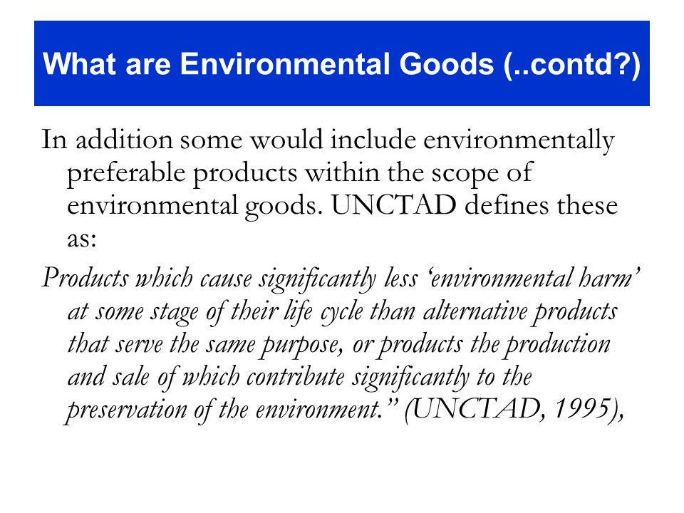 What are Environmental Goods (..contd )