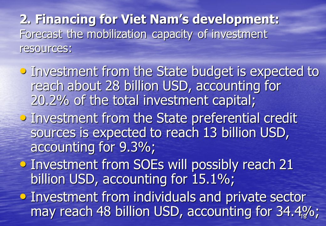 2. Financing for Viet Nam's development: Forecast the mobilization capacity of investment resources: