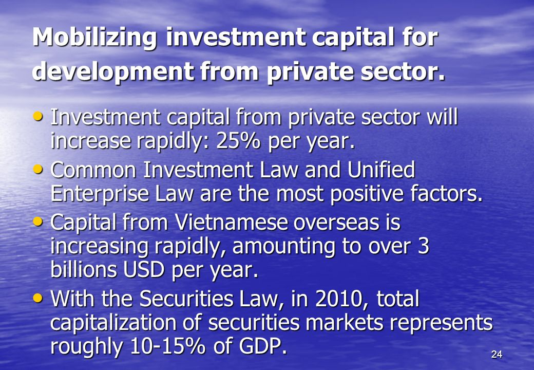 Mobilizing investment capital for development from private sector.