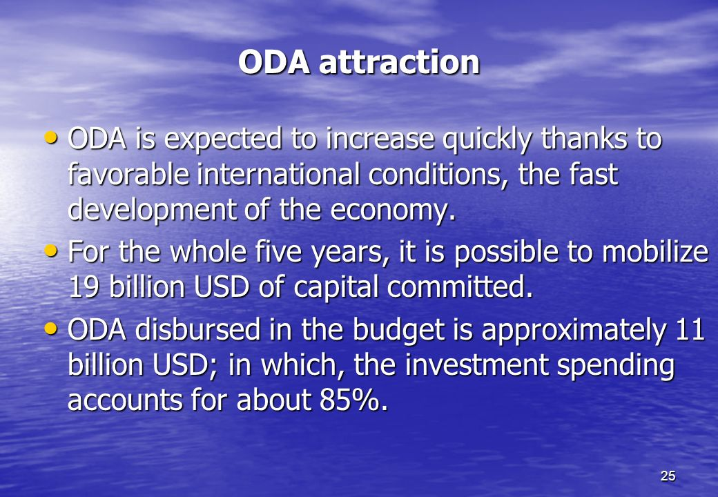 ODA attraction ODA is expected to increase quickly thanks to favorable international conditions, the fast development of the economy.