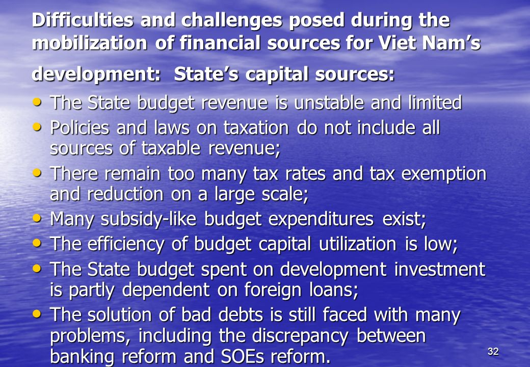 Difficulties and challenges posed during the mobilization of financial sources for Viet Nam's development: State's capital sources: