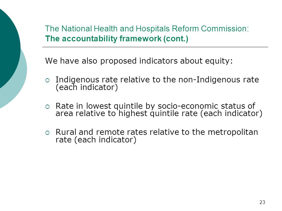 The National Health and Hospitals Reform Commission: The accountability framework (cont.)