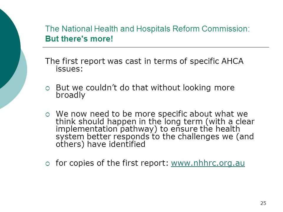 The National Health and Hospitals Reform Commission: But there s more!