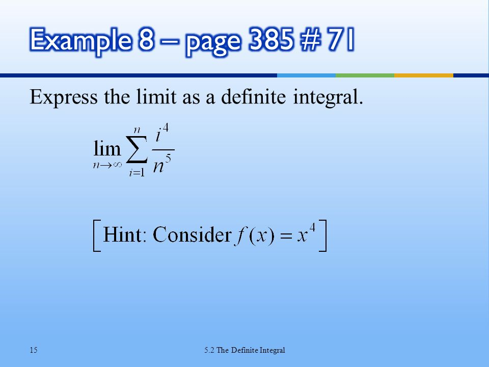 Example 8 – page 385 # 71 Express the limit as a definite integral.