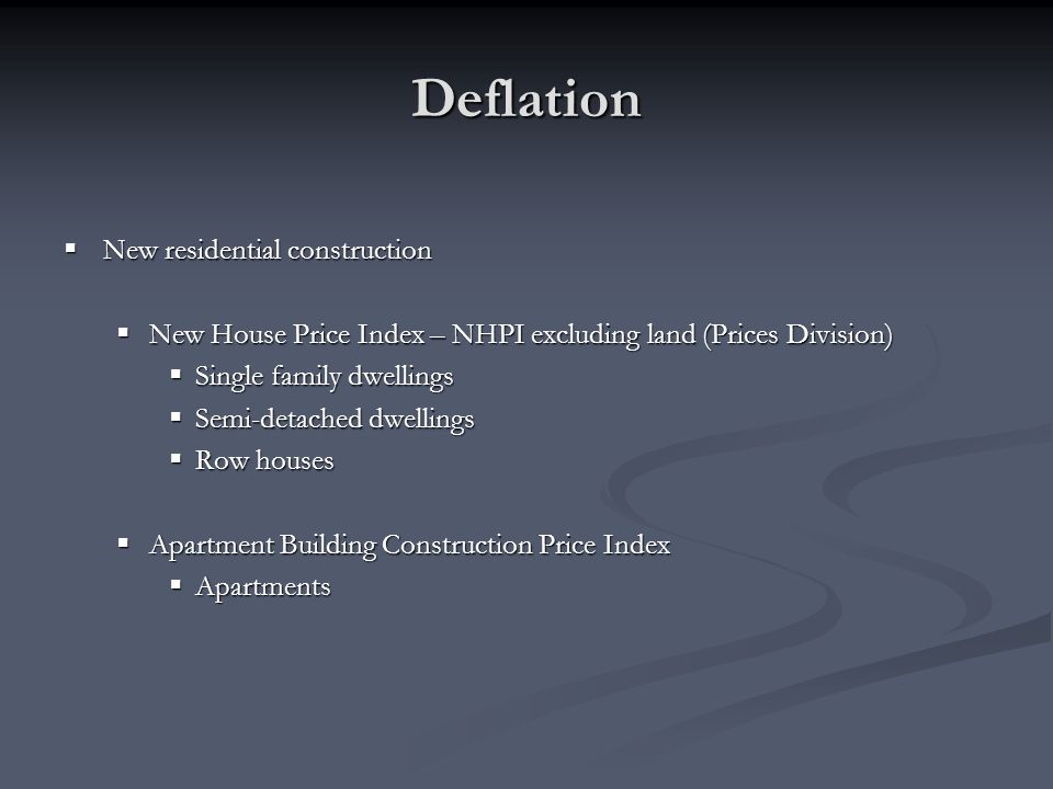 Deflation New residential construction