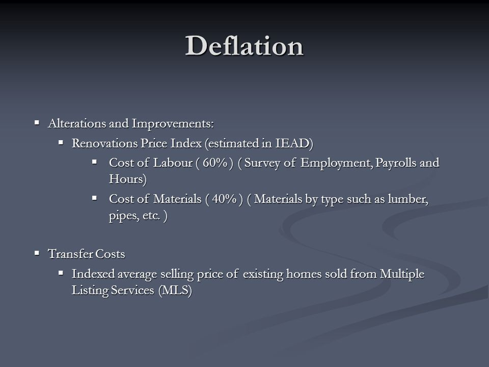 Deflation Alterations and Improvements:
