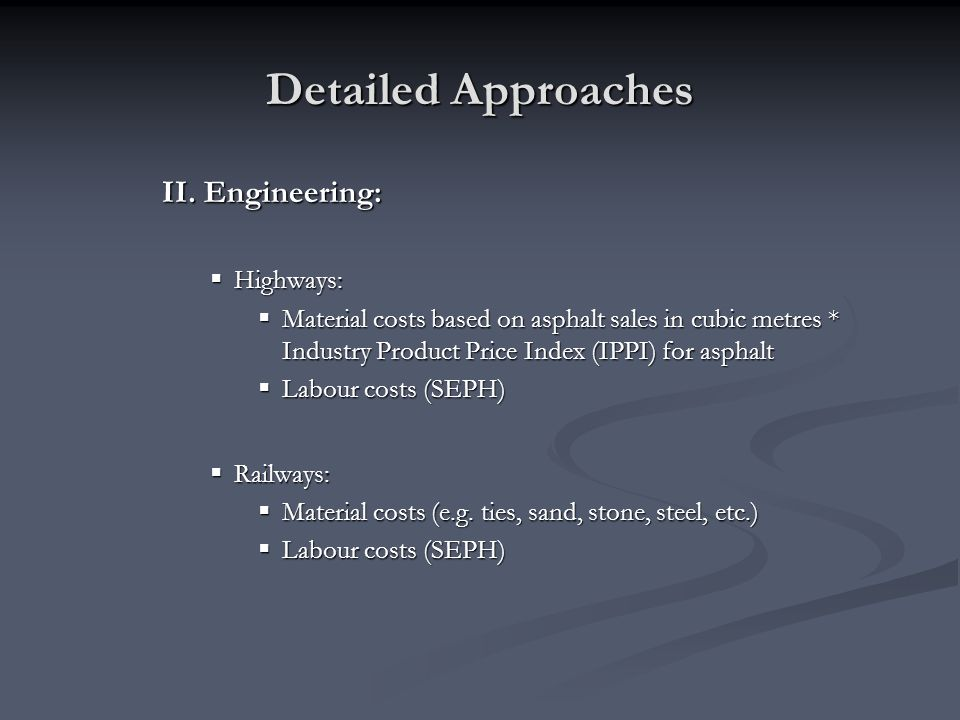 Detailed Approaches II. Engineering: Highways: