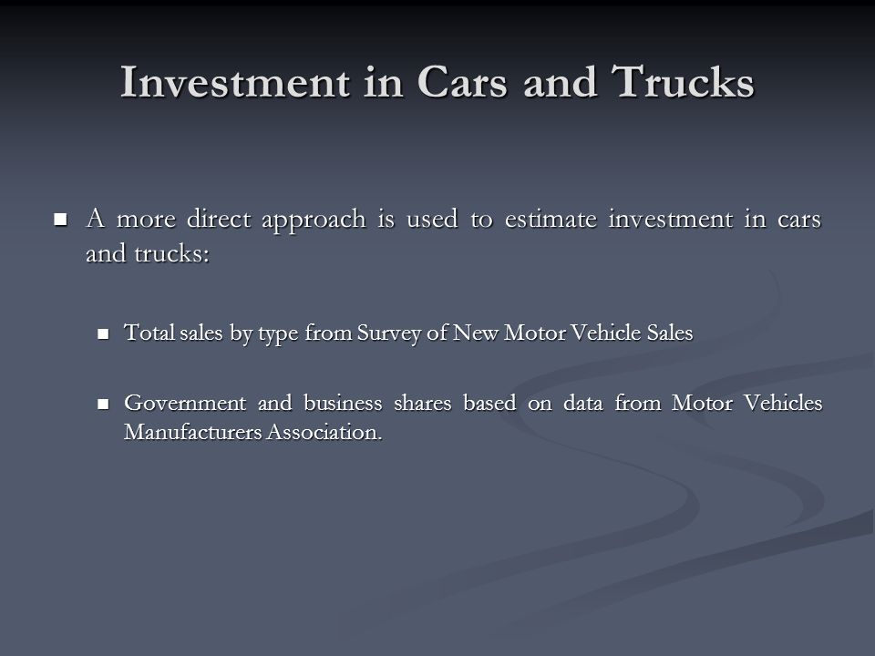 Investment in Cars and Trucks
