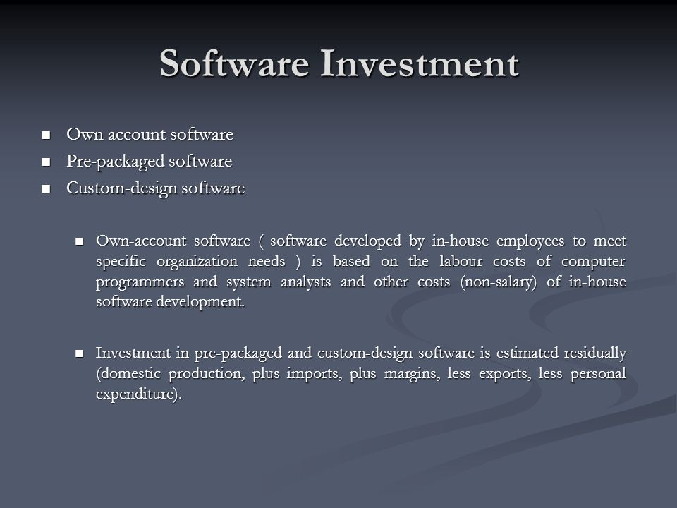Software Investment Own account software Pre-packaged software