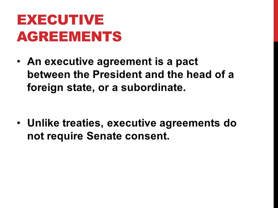 The presidency in action ppt download 10 executive agreements platinumwayz