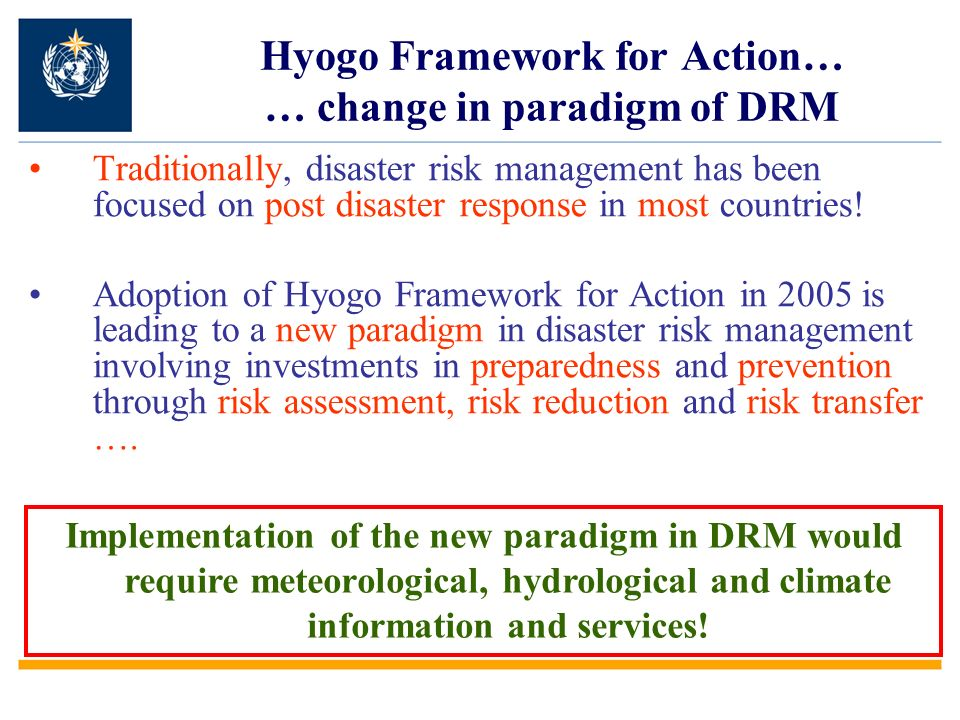 Hyogo Framework for Action… … change in paradigm of DRM