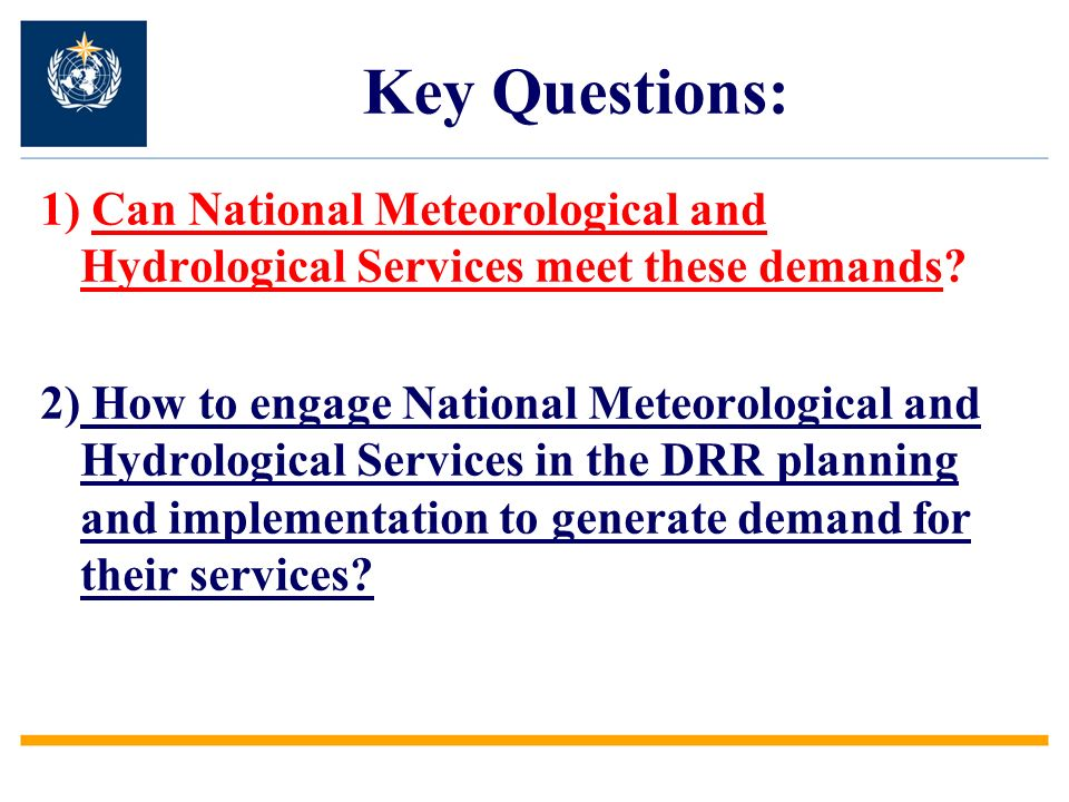 Key Questions: 1) Can National Meteorological and Hydrological Services meet these demands
