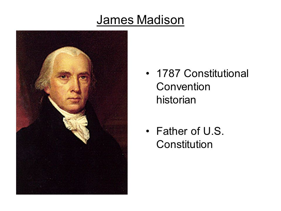 James Madison 1787 Constitutional Convention historian