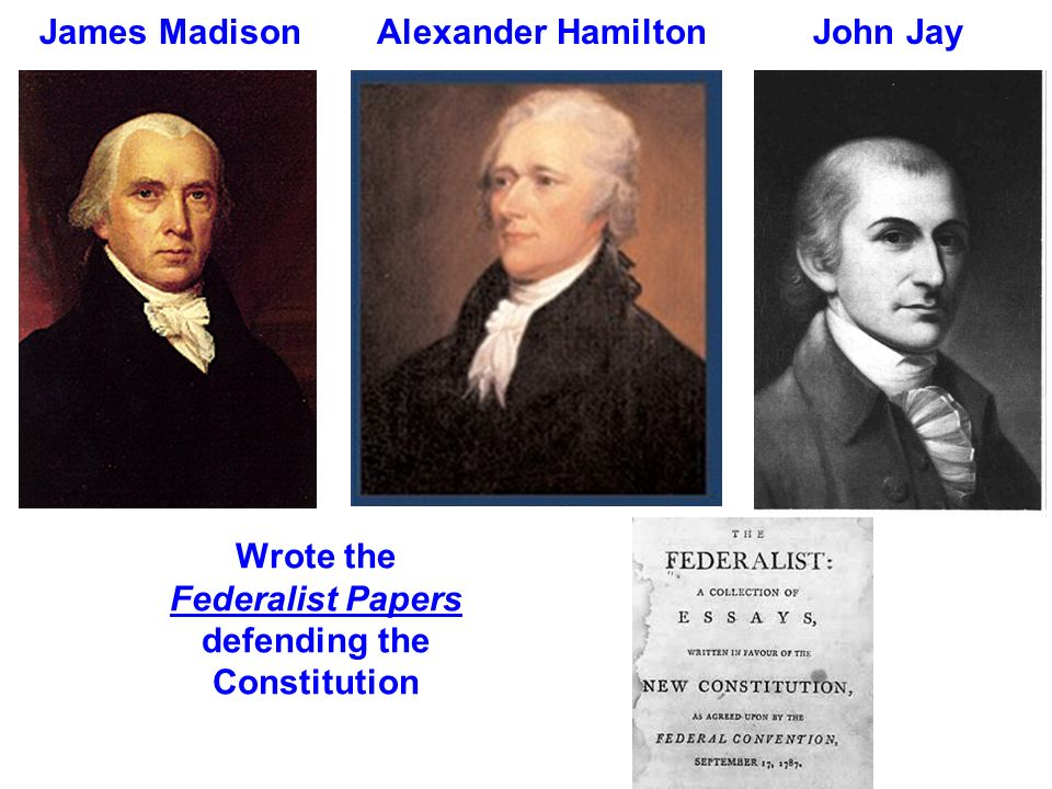 Wrote the Federalist Papers defending the Constitution