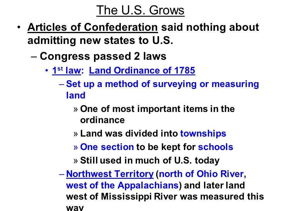 The U.S. Grows Articles of Confederation said nothing about admitting new states to U.S. Congress passed 2 laws.