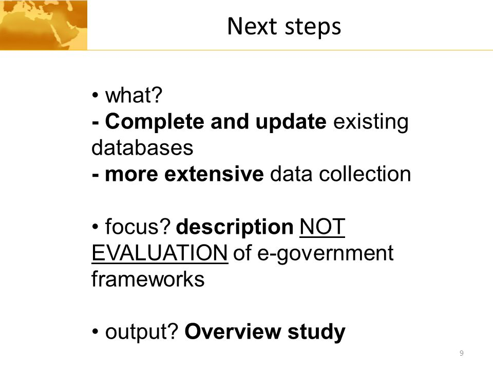 Next steps what - Complete and update existing databases