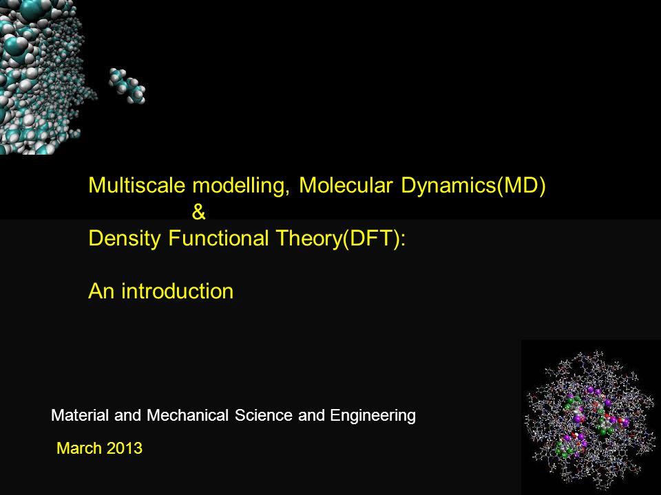 Multiscale modelling, Molecular Dynamics(MD) &