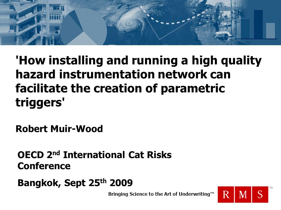OECD 2nd International Cat Risks Conference Bangkok, Sept 25th 2009