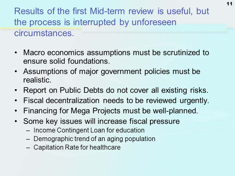 Results of the first Mid-term review is useful, but the process is interrupted by unforeseen circumstances.