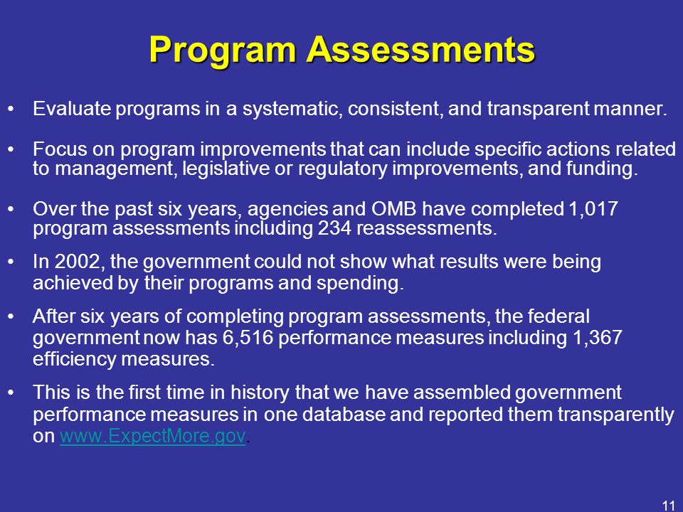 Program Assessments Evaluate programs in a systematic, consistent, and transparent manner.