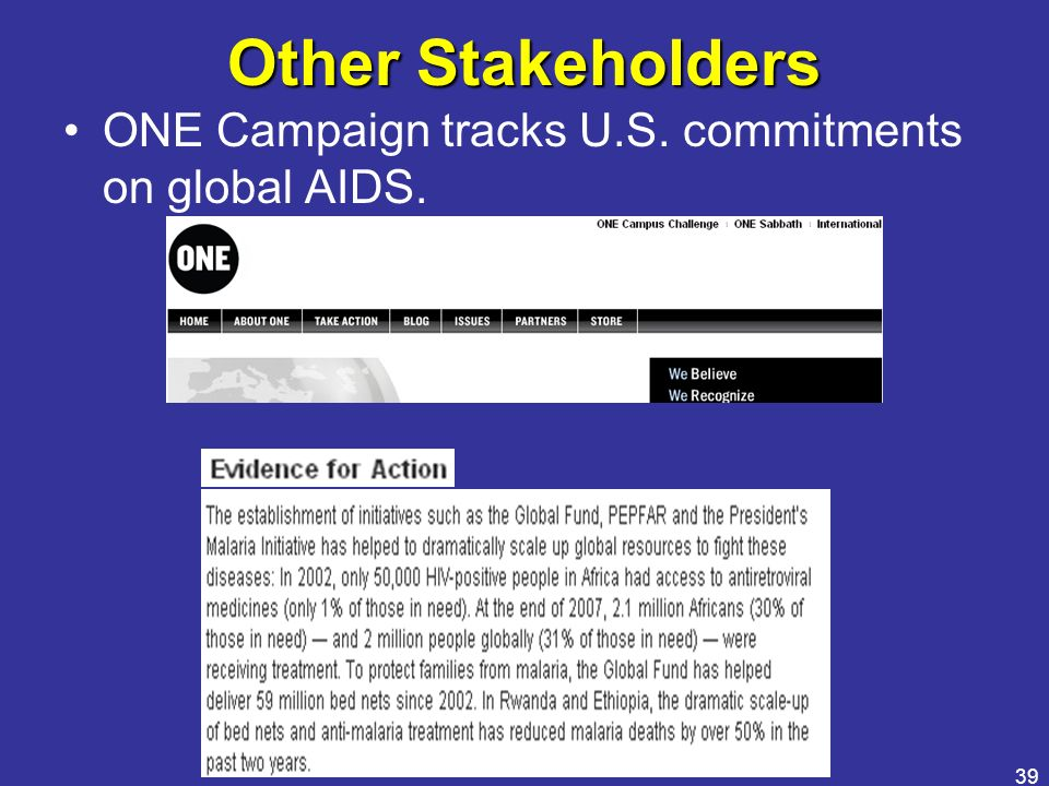 Other Stakeholders ONE Campaign tracks U.S. commitments on global AIDS.