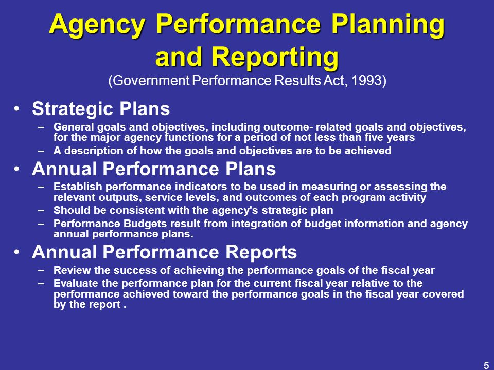 Agency Performance Planning and Reporting (Government Performance Results Act, 1993)
